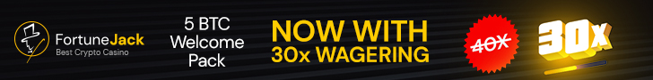 Fortunejack 5 BTC Welcome Pack: 30X Wagering!