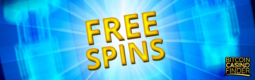 Spin The Slots Reels With Your Bitcoin Casino Free Spins