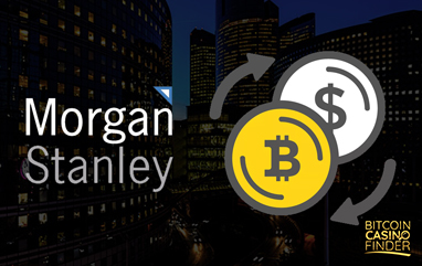 Morgan Stanley Gears Towards Crypto Trading For Clients